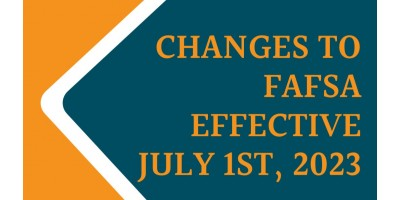 NEW FAFSA CHANGES ARE COMING FOR THE SCHOOL YEAR 2023-2024